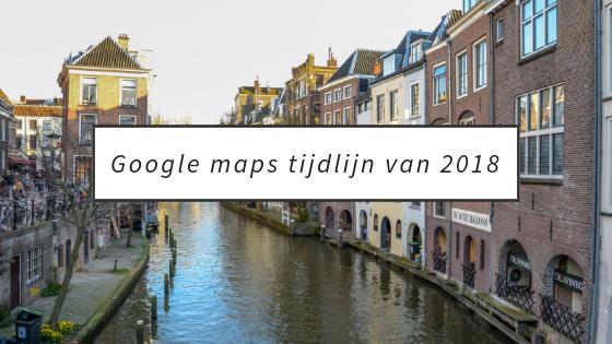 Google maps tijdlijn van 2018